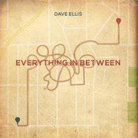Dave Ellis - Everything In Between